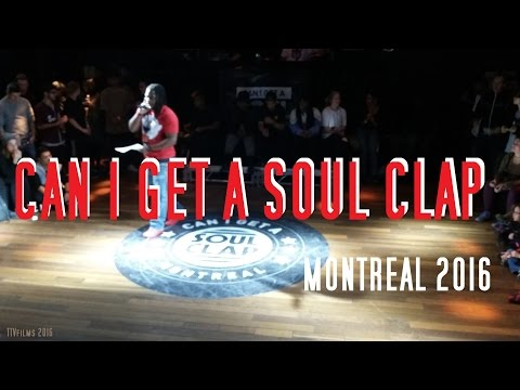 CAN I GET A SOUL CLAP Montreal 2016
