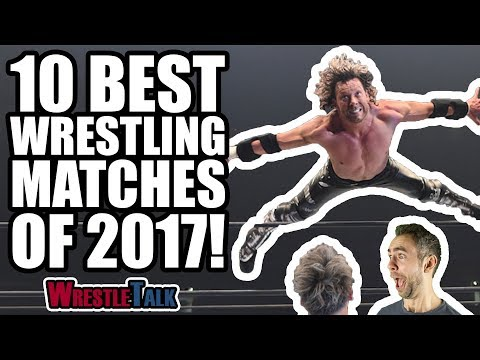 10 Best Wrestling Matches Of 2017... According To Oli Davis (WWE, ROH, New Japan & More!)