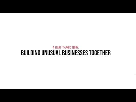A start it @KBC story: Building unusual businesses together