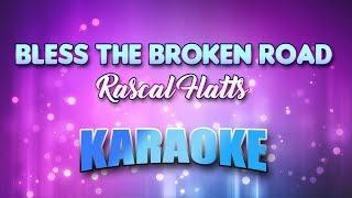 Rascal Flatts - Bless The Broken Road (Karaoke & Lyrics)