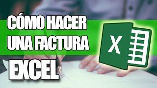 Cómo Hacer una Factura en Excel