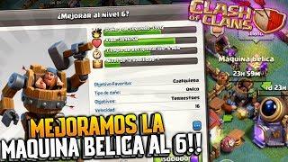 MEJORAMOS LA MAQUINA BELICA AL NIVEL 6!! | Clash of Clans | Rubinho vlc