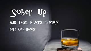 AJR feat. Rivers Cuomo - Sober Up (Port City Remix)