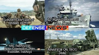 Defense News#22 HAL Sukhoyi is 55% Expensive,New Minesweepers for Navy, AMERICA on S400 Defense syst