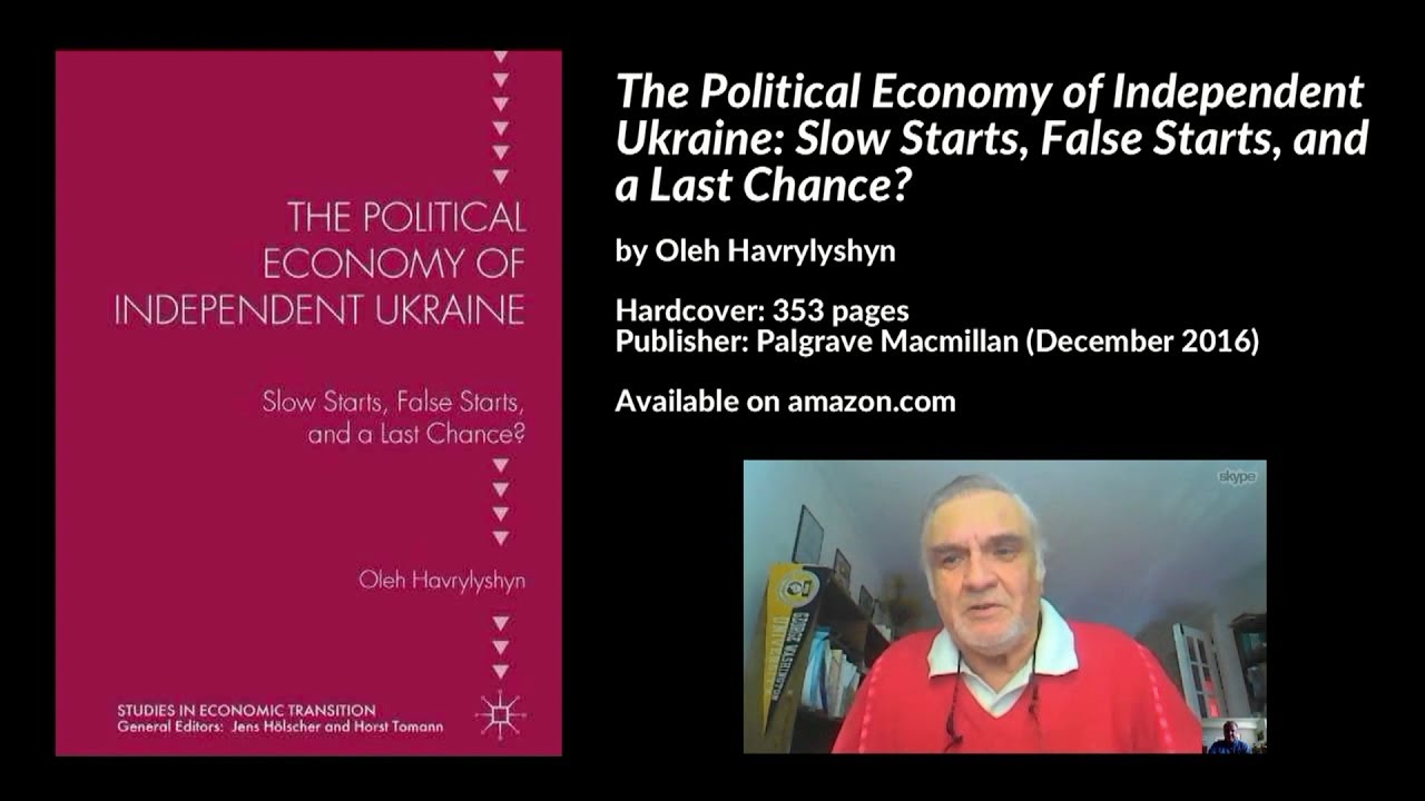 Political Economy of Independent Ukraine, Oleh Havrylyshyn ...