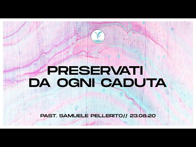 Preservati da ogni caduta - Past. Samuele Pellerito | 23.08.20 #SundayService