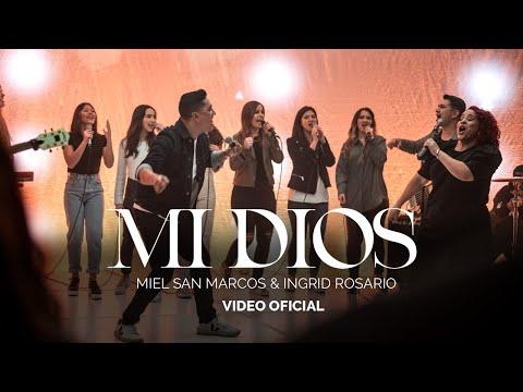 MI DIOS - Miel San Marcos & Ingrid Rosario - Video Oficial