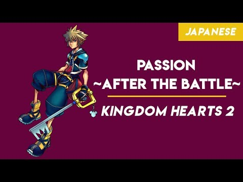 "Kingdom Hearts 2 - ""Passion~After The Battle~"" 