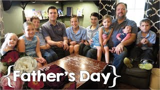 Two Days Celebrating Father's Day ║ Large Family Vlog