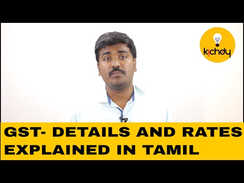 GST-  Explained in Tamil  | Complete Details of GST | Kichdy