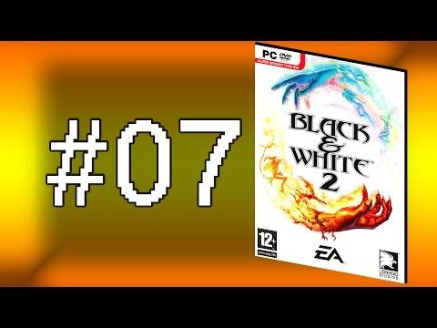 Black & White 2 [#07] -  Heiho, heiho, wir sind vergnügt und froh! - Let's Play