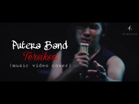 Putera Band - TERSIKSA (Music Video Cover)