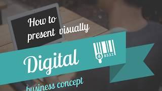 How to present Digital - business concept presentation