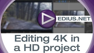 EDIUS.NET podcast - Editing 4K in a HD project