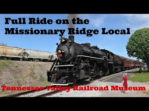 A Full Ride on the Missionary Ridge Local @ the Tennessee Valley Railroad Museum