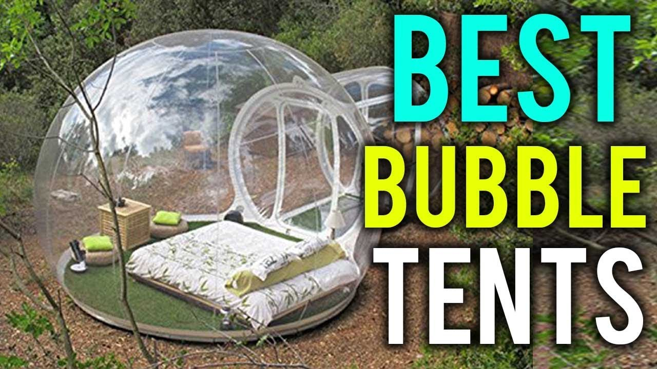 Best Bubble Tents in 2018