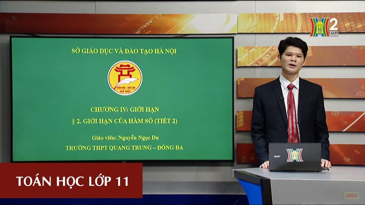 MÔN TOÁN – LỚP 11   GIỚI HẠN CỦA HÀM SỐ (TIẾT 2)   15H45 NGÀY 02.04.2020   HANOITV