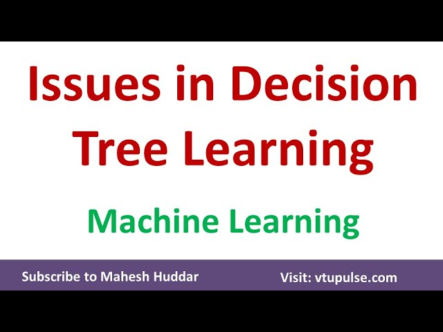 Issues in Decision Tree Learning | Machine Learning by Mahesh Huddar