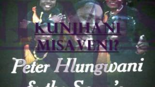 Peter Hlungwane & The Sono's  - Kunjhani Misaveni?