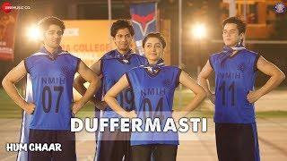 Duffermasti | Hum Chaar | Prit Kamani, Simran Sharma, Anshuman Malhotra & Tushar P | Neeraj