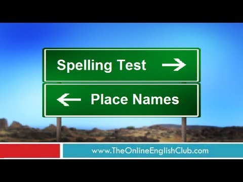English Spelling Test - Common Place Names