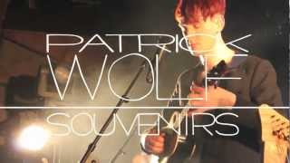 Watch Patrick Wolf Souvenirs video