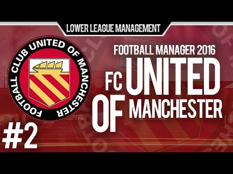 Football Manager 2016 LLM Playthrough | FC United Of Manchester #2 | Transfers, Tactic & 1st Game