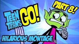 Teen Titans Go! - Hilarious Montage Part 8 thumbnail