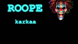 roope - karkaa (lyrics)