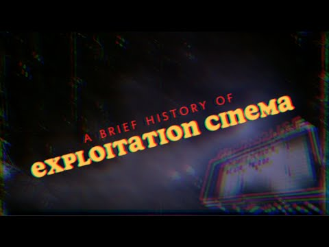 A BRIEF History of Exploitation Cinema