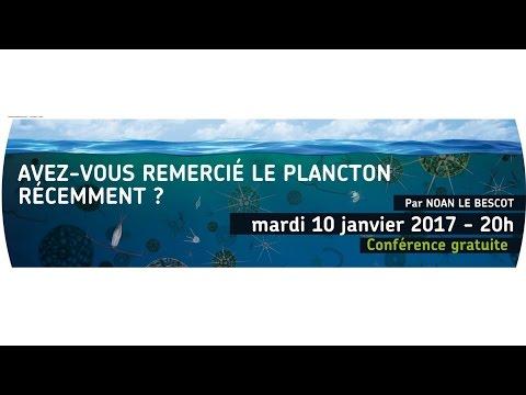 Planète conférence - Avez-vous remercié le plancton récemment ?