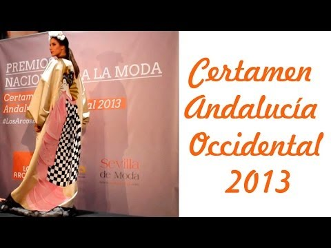 Desfile / Fashion Show Andalucía Occidental 2013 . #LosArcosEvolution