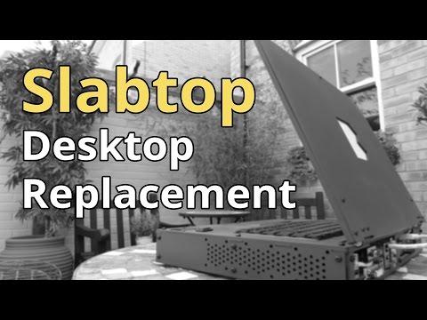 Slabtop - Portable Desktop Replacement Enclosure Concept