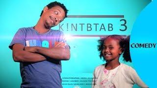 ela tv - New Eritrean Movie 2019 - Qntabtab 3 - by Yafet Habtom - New Eritrean Music 2019 - S1-E3
