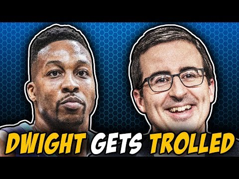 Dwight Howard Gets ROASTED By John Oliver