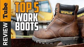 ✅Work Boots: Best Work Boots 2018 (Buying Guide)