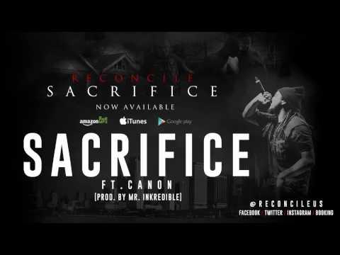 Reconcile - Sacrifice ft. Canon @ReconcileUs @GettheCanon