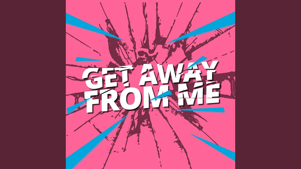 Download Get Away from Me