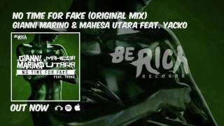 Gianni Marino & Mahesa Utara - No Time For Fake feat. Yacko (Original Mix)