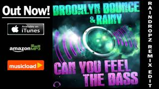 Brooklyn Bounce & Rainy - Can You Feel The Bass (Raindropz! Remix Edit) /// VÖ: 10.01.2014