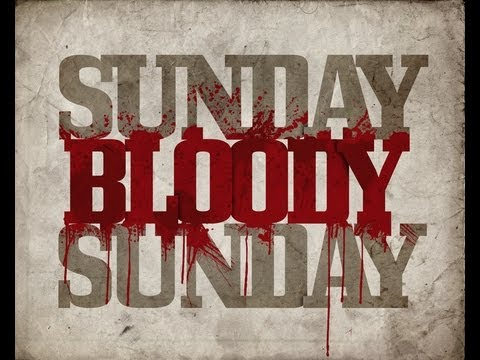 sunday bloody sunday analysis Bloody sunday – sometimes called the bogside massacre the saville inquiry was a more comprehensive study than the widgery tribunal.