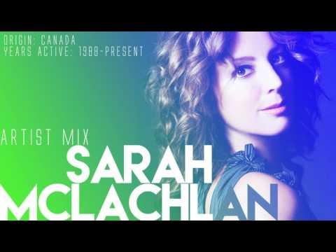 Sarah McLachlan - Artist Mix