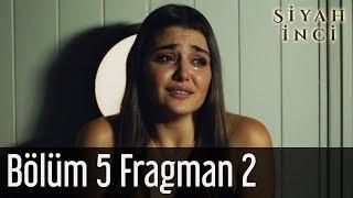 Siyah İnci 5. Bölüm 2. Fragman