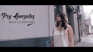 Pry González   Sigue Caminando (VideoOficial)