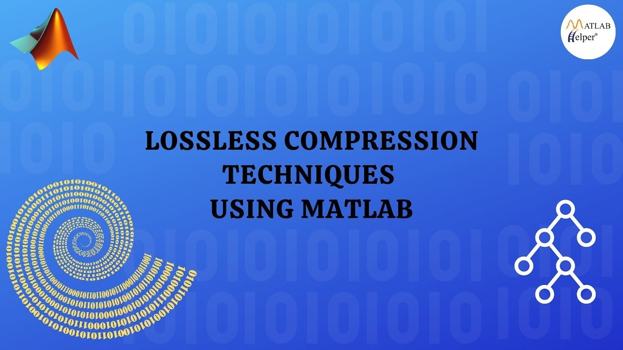 Lossless Compression Techniques | MATLAB for Beginners