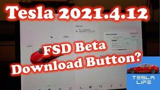 2021.4.12 Tesla Software Update - FSD Beta Download Button??