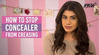 How To Stop Concealer From Creasing | Malvika Sitlani