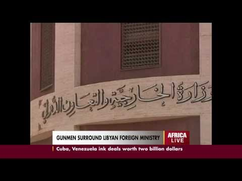 GUNMEN SORROUND LIBYAN FOREIGN MINISTRY