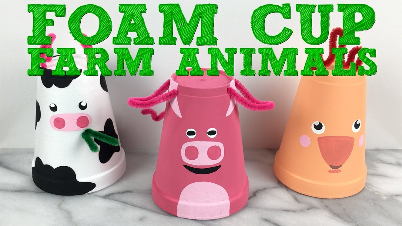Foam Cup Farm Animals Easy Diy Toy For Kids Youtube