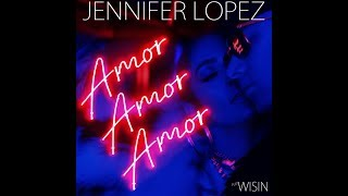 Jennifer Lopez - Amor Amor Amor (Feat. Wisin) - Preview #1